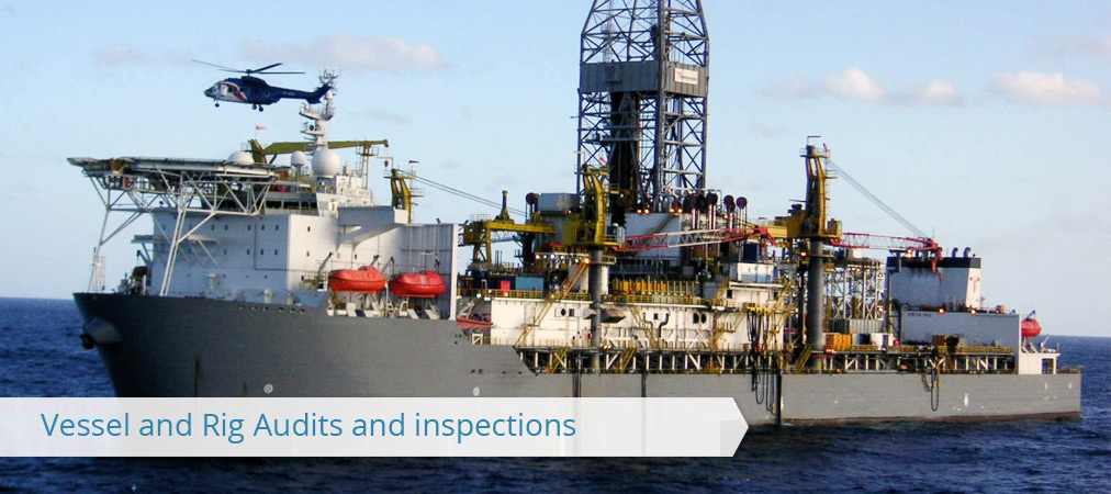 Vessel and Rig Audits and Inspections